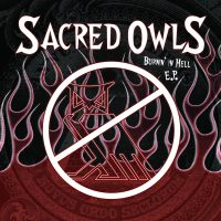 "Sacred Owls ""Burnin' In Hell"" EP"